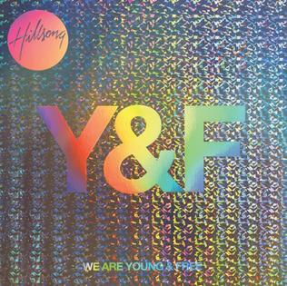 We are Young and Free